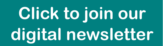Click to join our digital newsletter